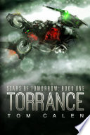 """Torrent: Scars of Tomorrow Book 1"" by Tom Calen"