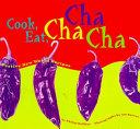Cook  Eat  Cha Cha Cha