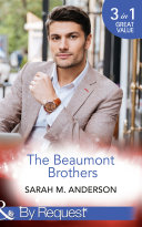 The Beaumont Brothers  Not the Boss s Baby  The Beaumont Heirs    Tempted by a Cowboy  The Beaumont Heirs    A Beaumont Christmas Wedding  The Beaumont Heirs   Mills   Boon By Request