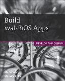 Build watchOS Apps [Pdf/ePub] eBook