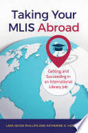 Taking Your MLIS Abroad  Getting and Succeeding in an International Library Job