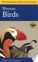 A Field Guide to Western Birds  : A Completely New Guide to Field Marks of All Species Found in North America West of the 100th Meridian and North of Mexico