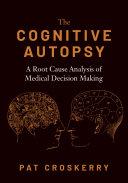 The Cognitive Autopsy