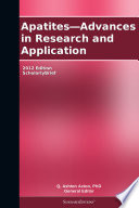 Apatites   Advances in Research and Application  2012 Edition