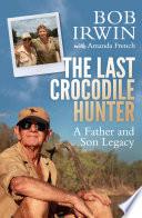 The Last Crocodile Hunter