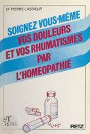 Soignez vous-même vos douleurs et vos rhumatismes par l'homéopathie