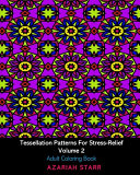 Tessellation Patterns For Stress Relief Volume 2