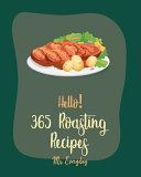 Hello  365 Roasting Recipes