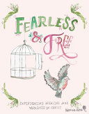 Fearless and Free