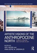 Artistic Visions of the Anthropocene North [Pdf/ePub] eBook