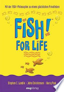Fish! for life  : mit der Fish!-Philosophie zu einem glücklichen Privatleben
