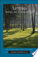 """Turfgrass: Biology, Use, and Management"" by John C. Stier, Brian P. Horgan, Stacy A. Bonos"