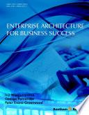 Enterprise Architecture for Business Success