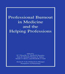 Professional Burnout in Medicine and the Helping Professions