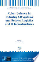 Cyber Defence in Industry 4 0 Systems and Related Logistics and IT Infrastructures