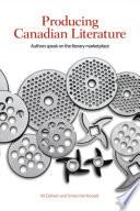 Producing Canadian Literature Book