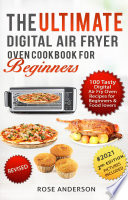 The Ultimate Food Digital Air Fry Oven Cookbook For Beginners Book