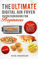 The Ultimate Food   Digital Air Fry Oven Cookbook for Beginners