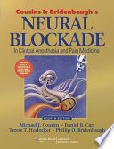 Cousins and Bridenbaugh s Neural Blockade in Clinical Anesthesia and Pain Medicine