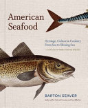 link to American seafood : heritage, culture & cookery from sea to shining sea in the TCC library catalog