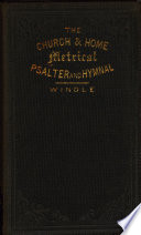 The church and home metrical psalter and hymnal, ed. by W. Windle