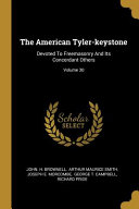 The American Tyler keystone  Devoted To Freemasonry And Its Concerdant Others