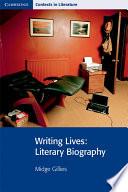 Writing Lives  : Literary Biography