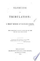 Glorying in Tribulation  a brief memoir of Hannah Carson  for thirteen years deprived of the use of all her limbs