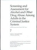 Screening and Assessment for Alcohol and Other Drug Abuse Among Adults in the Criminal Justice System