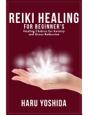 Reiki Healing for Beginner s  Healing Chakras for Anxiety and Stress Reduction