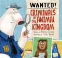 Wanted  Criminals of the Animal Kingdom