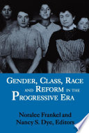 Gender Class Race And Reform In The Progressive Era