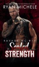 Sealed in Strength (Ravage MC Rebellion Series Book Three) (Crow & Rylynn Trilogy) Book