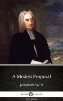 A Modest Proposal by Jonathan Swift - Delphi Classics (Illustrated) [Pdf/ePub] eBook