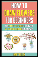 How To Draw Flowers For Beginners