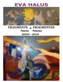 Fragmente/Fragmentes (Poeme/Poemes) 2000-2012 (Multiple Languages: Romanian and French)