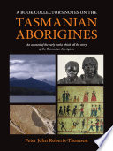 A Book Collector S Notes On The Tasmanian Aborigines