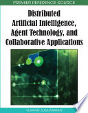 Distributed Artificial Intelligence  Agent Technology  and Collaborative Applications