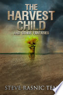 The Harvest Child and Other Fantasies