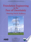 Foundation Engineering in the Face of Uncertainty