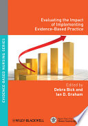 Evaluating The Impact Of Implementing Evidence Based Practice Book PDF