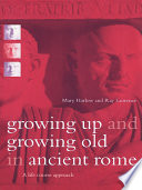 Growing Up and Growing Old in Ancient Rome