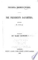 Fredrika Bremer s Works  President s daughters  including Nina