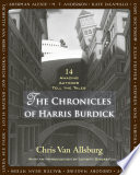 """The Chronicles of Harris Burdick: Fourteen Amazing Authors Tell the Tales / With an Introduction by Lemony Snicket"" by Chris Van Allsburg"