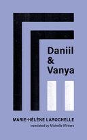 Daniil and Vanya