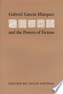 Gabriel Garcia Marquez and the Powers of Fiction Book