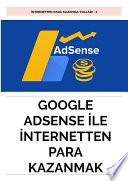Google Adsense ile İnternet Sitelerinden Para Kazanmak