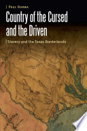 Country of the Cursed and the Driven  Slavery and the Texas Borderlands