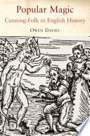 Popular Magic: Cunning-folk in English History