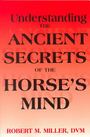 Understanding the Ancient Secrets of the Horse s Mind